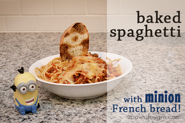 "Baked Spaghetti with ""Minion"" French Bread #MinionsMovieNight #ad"