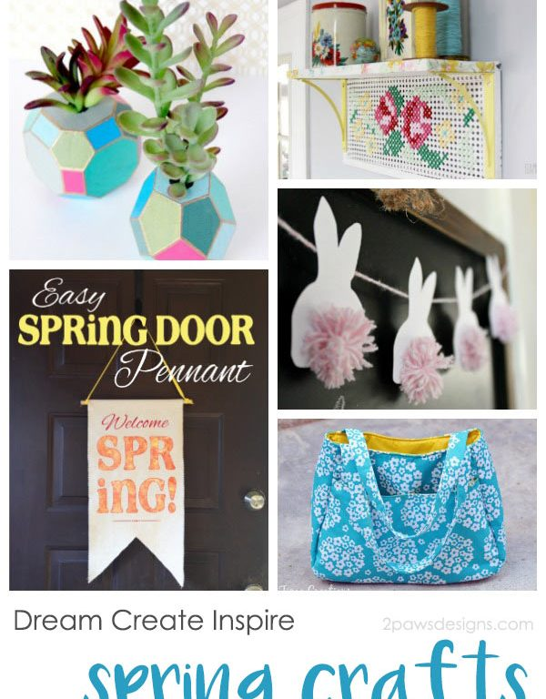 Dream Create Inspire: Spring Crafts