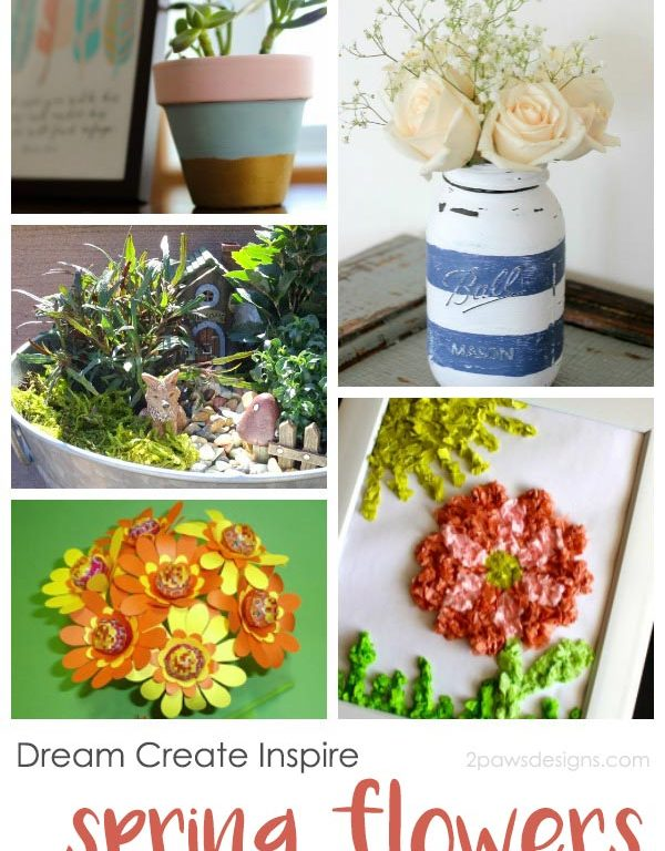 Dream Create Inspire: Spring Flowers