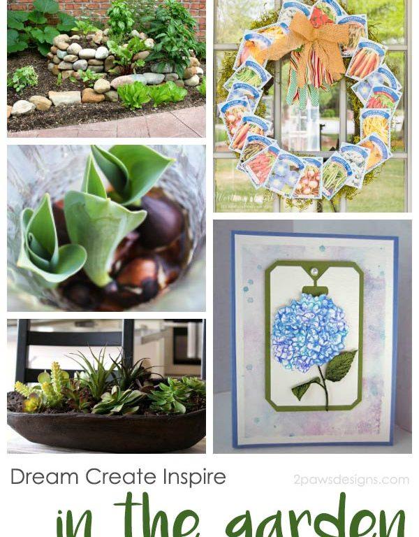 Dream Create Inspire: In the Garden