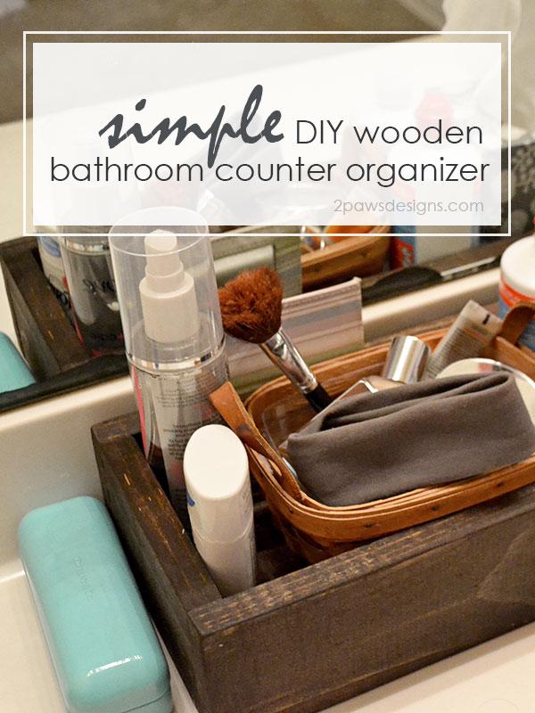 simple DIY Wooden Bathroom Counter Organizer