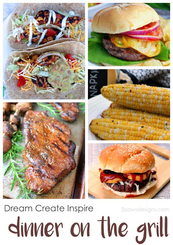 Dream Create Inspire: Dinner on the Grill