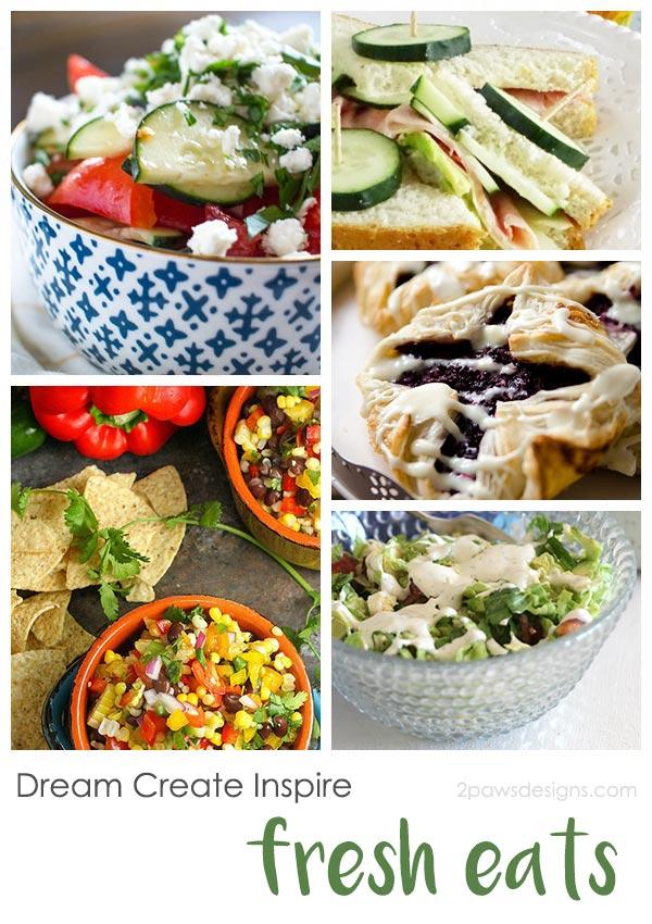 Dream Create Inspire: Fresh Eats