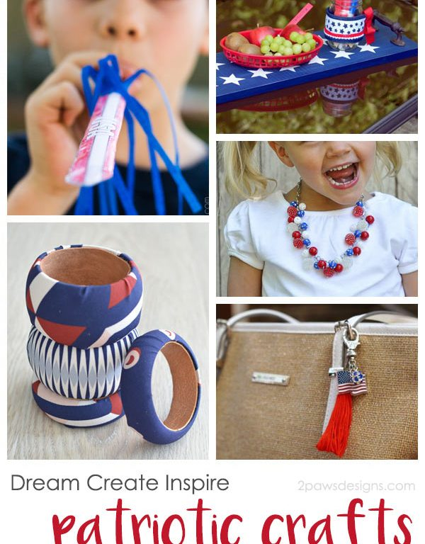 Dream Create Inspire: Patriotic Crafts 2017