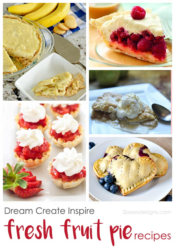 Dream Create Inspire: Fresh Fruit Pie Recipes