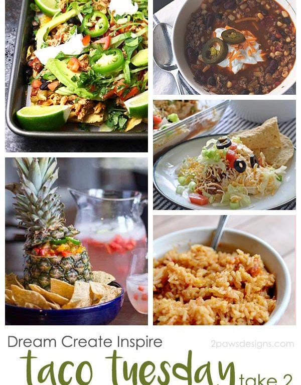Dream Create Inspire: Taco Tuesday 2