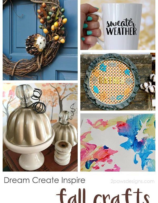 Dream Create Inspire: Fall Crafts 2017