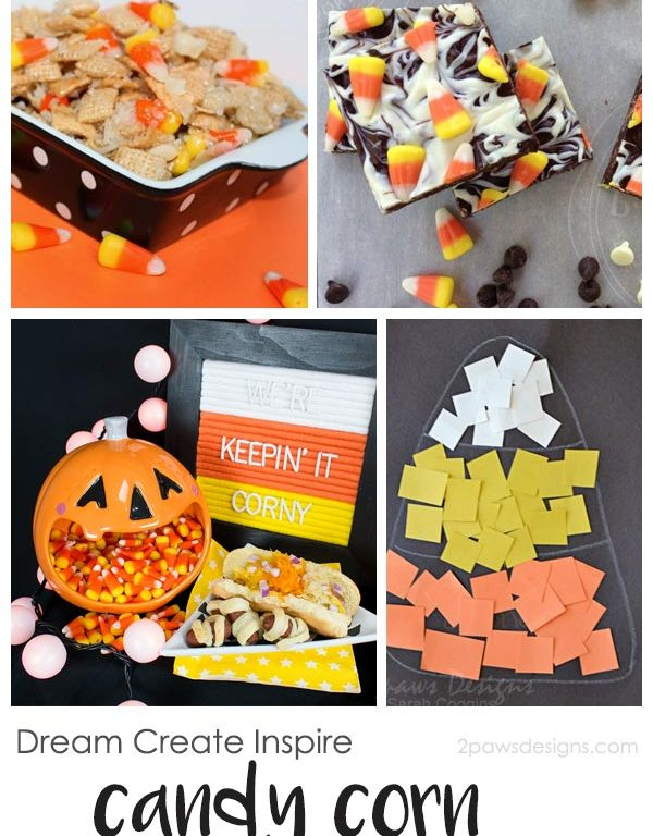 Dream Create Inspire: Candy Corn Treats & Crafts