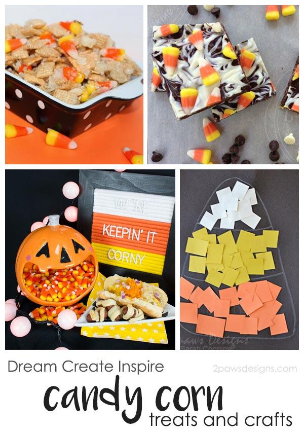 Dream Create Inspire: Candy Corn Treats & Crafts