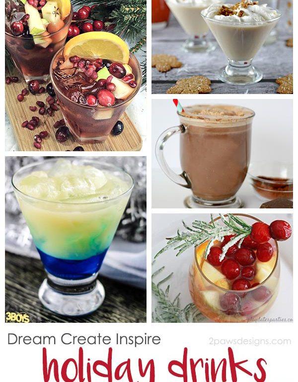 Dream Create Inspire: Holiday Drinks 2017